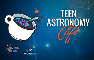 Educational Program: Teen Astronomy Café