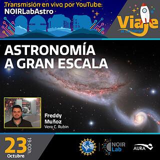 Viaje al Universo: Astronomía a Gran escala
